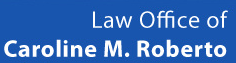 Law Office of Caroline M. Roberto
