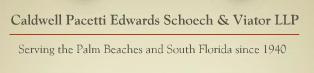 Caldwell Pacetti Edwards Schoech & Viator LLP
