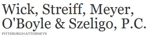 Wick, Streiff, Meyer, O'Boyle & Szeligo, P.C.
