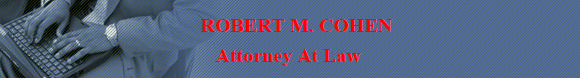 Robert M. Cohen Attorney at Law