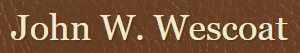 John W. Wescoat, Attorney at Law