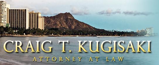 Craig T. Kugisaki Attorney at Law A Law Corporation