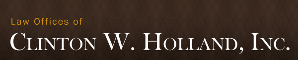 Law Offices of Clinton W. Holland, Inc.