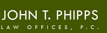 John T. Phipps Law Offices, P.C.