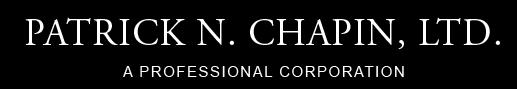 Patrick N. Chapin, Ltd. A Professional Corporation