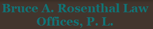 Bruce A. Rosenthal Law Offices, P.L.