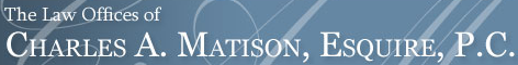 The Law Offices of Charles A. Matison, Esquire, P.C.