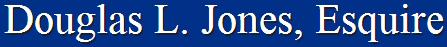 Douglas L. Jones, Esquire