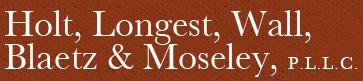 Holt, Longest, Wall, Blaetz & Moseley, P.L.L.C.
