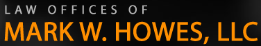 Law Offices of Mark W. Howes, LLC