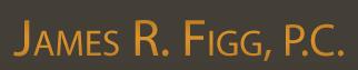 James R. Figg, P.C.