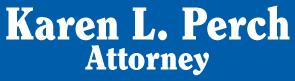 Karen L. Perch, Attorney