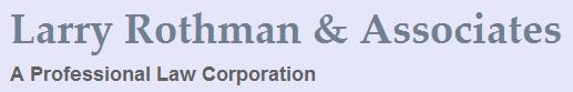 Larry Rothman & Associates A Professional Law Corporation