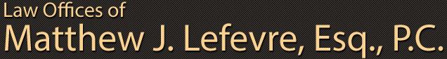 Law Offices of Matthew J. Lefevre, Esq., P.C.