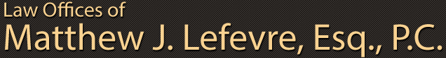 Law Offices of Matthew J. Lefevre, Esq., P.C.
