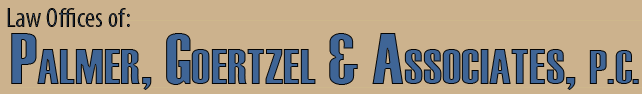 Law Offices of: Palmer, Goertzel & Associates, P.C.