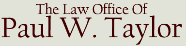 Law Office of Paul W. Taylor