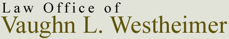 Law Offices of Vaughn L. Westheimer