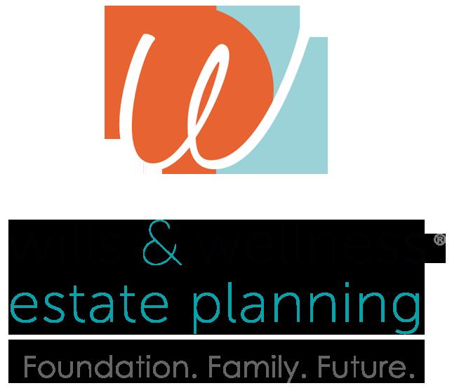 Wills & Wellness Estate Planning