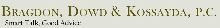 Bragdon, Dowd & Kossayda, P.C.