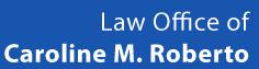 Law Office of Caroline M. Roberto