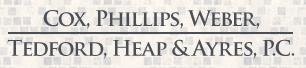 Cox, Phillips, Weber, Tedford, Heap & Ayres P.C.