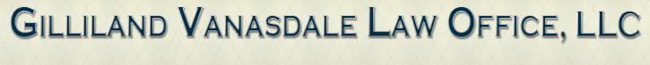 Gilliland Vanasdale Law Office, LLC