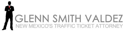 Glenn Smith Valdez, New Mexico's Traffic Ticket Attorney