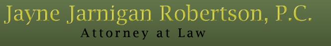 Jayne Jarnigan Robertson, P.C. - Commercial Litigation