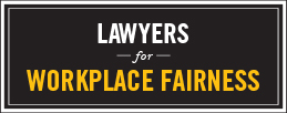 LAWYERS FOR WORKPLACE FAIRNESS APC