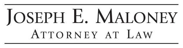 Joseph E. Maloney Attorney at Law