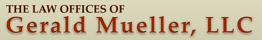 The Law Offices of Gerald D. Mueller, LLC