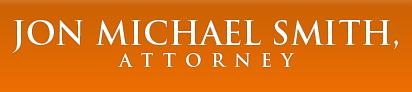 Jon Michael Smith, Attorney